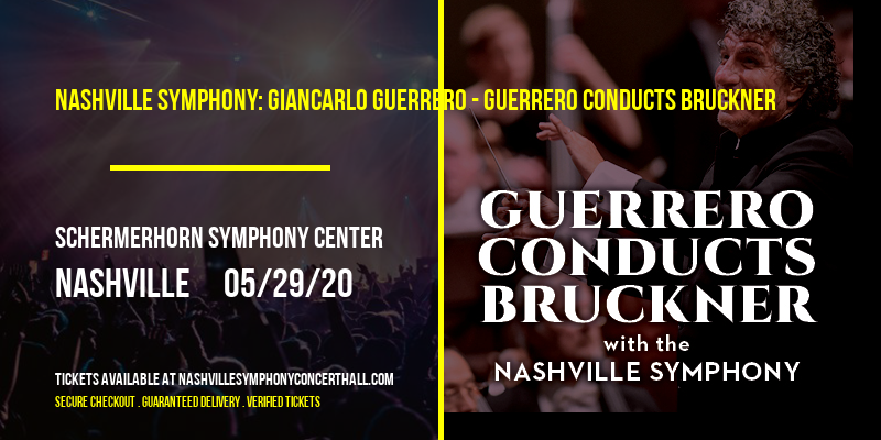 Nashville Symphony: Giancarlo Guerrero - Guerrero Conducts Bruckner at Schermerhorn Symphony Center
