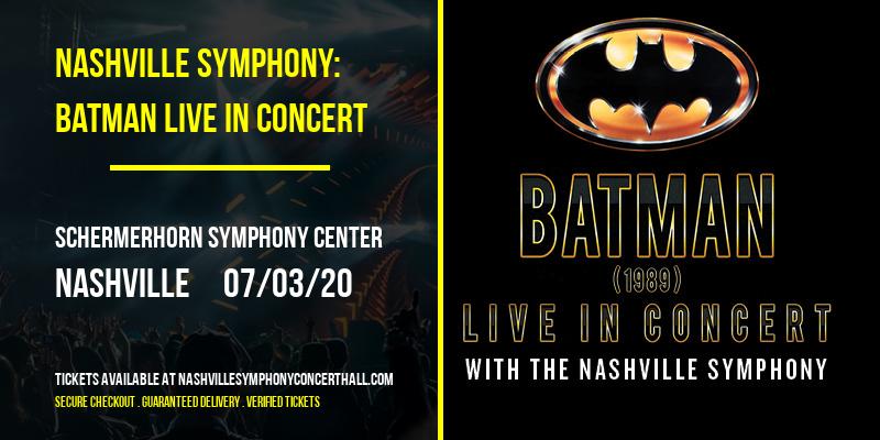 Nashville Symphony: Batman Live In Concert [CANCELLED] at Schermerhorn Symphony Center